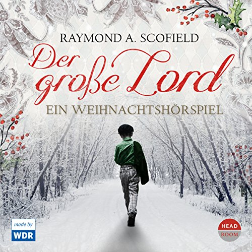 Der große Lord: Ein Weihnachtshörspiel                   By:                                                                                                                                 Raymond A. Scofield                               Narrated by:                                                                                                                                 Josef Ostendorf,                                                                                        Louis Thiele,                                                                                        Friedemann Roden,                   and others                 Length: 1 hr and 36 mins     Not rated yet     Overall 0.0