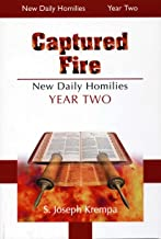 Captured Fire: The New Daily Homilies, Year Two