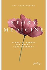 Story Medicine: symbolic remedy for every soul-sickness (Symbolic Sight Series Book 1) Kindle Edition