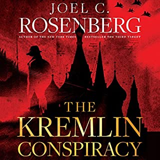 The Kremlin Conspiracy                   By:                                                                                                                                 Joel C. Rosenberg                               Narrated by:                                                                                                                                 Adam Grupper                      Length: 14 hrs and 51 mins     2,382 ratings     Overall 4.5