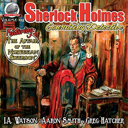 Sherlock Holmes     Consulting Detective, Volume 10              By:                                                                                                                                 Greg Hatcher,                                                                                        Aaron Smith,                                                                                        I.A. Watson                               Narrated by:                                                                                                                                 George Kuch                      Length: 8 hrs and 2 mins     3 ratings     Overall 4.0