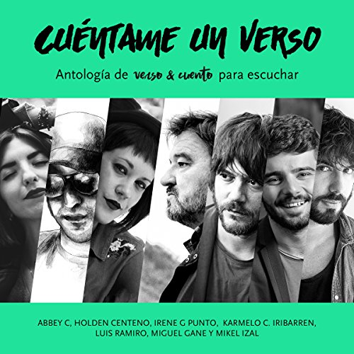 Cuéntame un verso: Antología de Verso & Cuento para escuchar [Tell Me a Verse: Anthology of Verse & Stories to Listen To] audiobook cover art