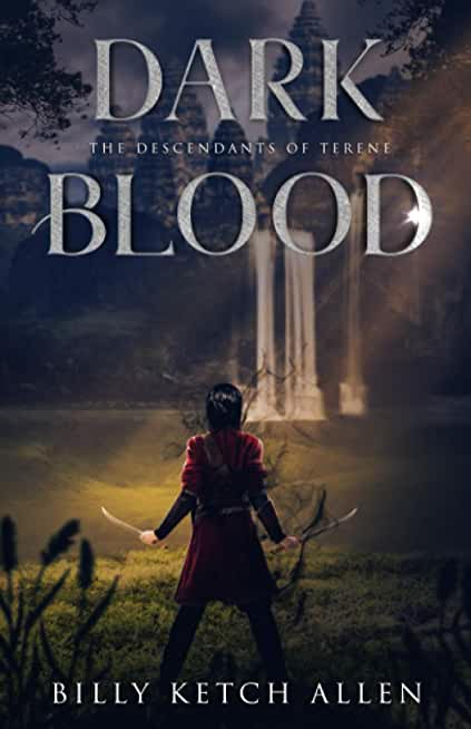 Dark Blood: (The Descendants of Terene, Book 2)