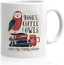 Book Lover Coffee Mug - Book Coffee Owls Are My Happy Place - Bookworm Bookish Reader Author Writer Reading - Men Women Sibling Friend 11 Oz