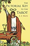 The Pictorial Key to the Tarot (Dover Occult) by A. E. Waite (2005-06-10) - Dover Publications - 10/06/2005