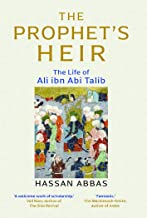 The Prophet's Heir: The Life of Ali ibn Abi Talib (English Edition)