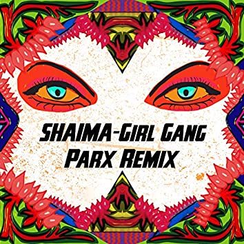 Girl Gang (Parx Remix)