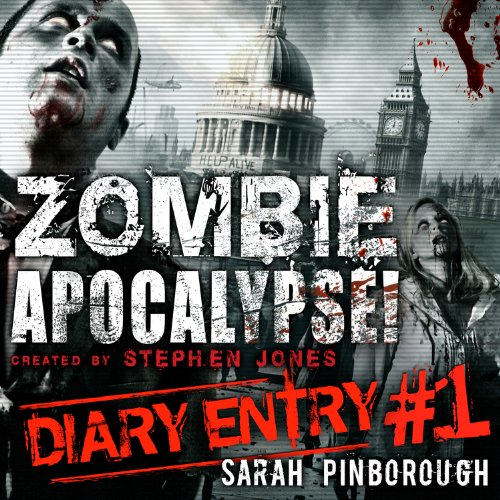 Zombie Apocalypse Diary Entry #1 audiobook cover art