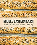 Middle Eastern Eats!: Modern Middle Eastern Cooking (English Edition)