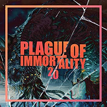 Plague of Immortality 2.0