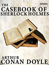 The Casebook of Sherlock Holmes: (Annotated)