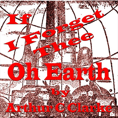 If I Forget Thee Oh Earth audiobook cover art