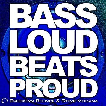 Bass Loud Beats Proud