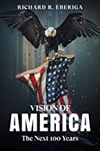 Vision of America: The Next 100 Years