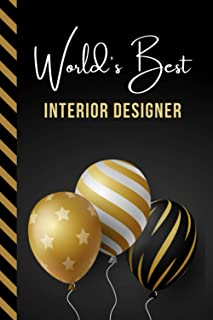 World's Best Interior Designer: Greeting Card and Journal Gift All-In-One Book! / Small Lined Composition Notebook / Birth...