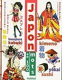 Japon en 100 mots - Nouvelle édition augmentée