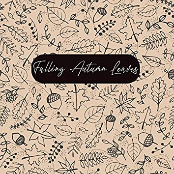 Falling Autumn Leaves - Most Relaxing Jazz Tunes for the Cold and Rainy Season