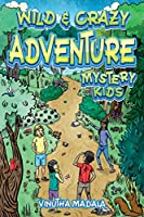 Wild and Crazy Adventure: Mystery Kids