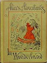 Alice's Adventures in Wonderland: (Wisehouse Classics - Original 1865 Edition with the Complete Illustrations by Sir John ...