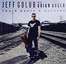 Train Keeps A Rolling by Jeff Golub (2013-08-13)