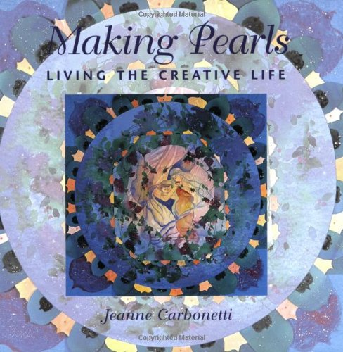 Making Pearls: Living the Creative Life