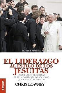 El Liderazgo Al Estilo de Los Jesuitas (Spanish Edition)