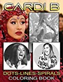Cardi B Dots Lines Coloring Book: The Ultimate Creative Cardi B Color Puzzle Activity Books For Adults, Tweens