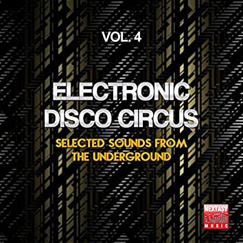 Electronic Disco Circus, Vol. 4 (Selected Sounds From The Underground)