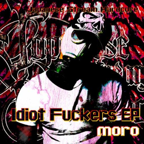 Idiot Fuckers EP