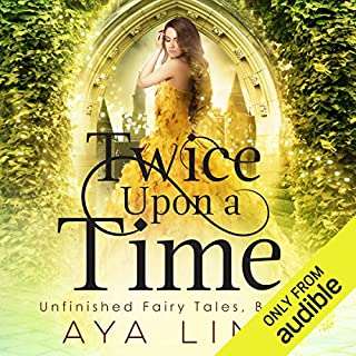 Twice Upon a Time     Unfinished Fairy Tales, Book 2              By:                                                                                                                                 Aya Ling                               Narrated by:                                                                                                                                 Luci Christian                      Length: 12 hrs and 1 min     35 ratings     Overall 4.5