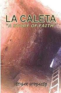 "LA CALETA ""A story of faith"""