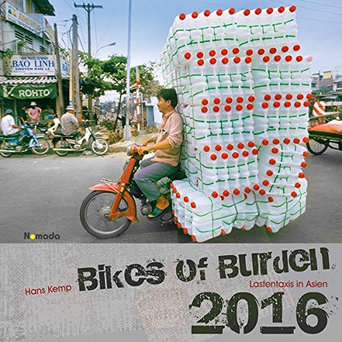 Bikes of Burden 2016 - Lastentaxis in Asien - Nomada Bildkalender (42 x 42) - by Hans Kemp