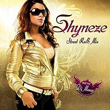 Shyneze (Street R'n'B Mix) [Mixé par DJ Mouss]