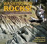 Washington Rocks!: A Guide to Geologic Sites in the Evergreen State (Geology Rocks!)