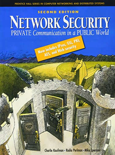 Network Security: Private Communication in a Public World (2nd Edition)