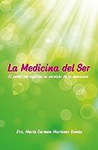 La Medicina del Ser: El poder del espíritu al servicio de la sanación (Spanish Edition)