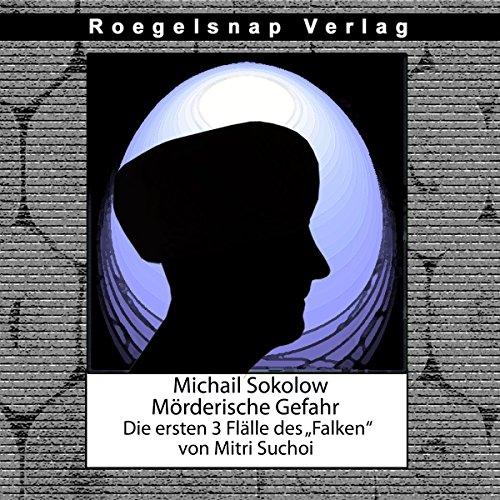 """Die ersten 3 Fälle des """"Falken"""" (Michail Sokolow - Mörderische Gefahr 1-3) Titelbild"""