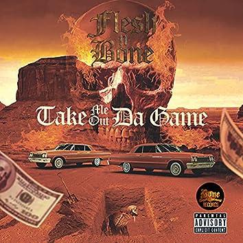 Take Me out da Game