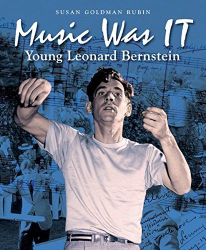 Image of Music Was IT: Young Leonard Bernstein