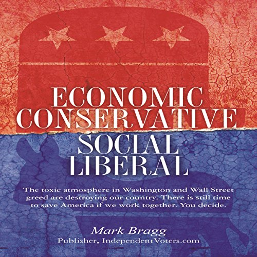 Economic Conservative/Social Liberal audiobook cover art