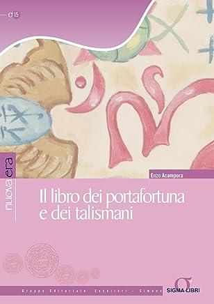 Il libro dei portafortuna e dei talismani (Nuova era Vol. 15)