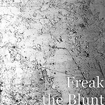 Freak the Blunt