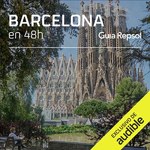 Barcelona en 48 horas (Narración en Castellano) [Barcelona in 48 Hours] Audiobook By Guía Repsol cover art