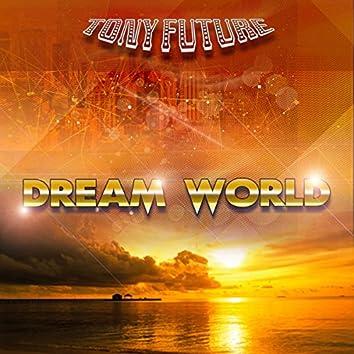 Dream World (Summer 2016 Mix)
