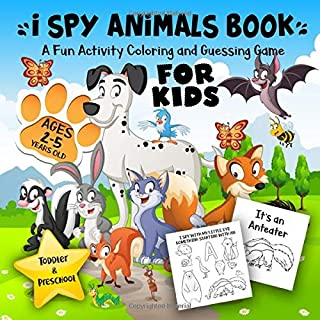 I Spy Animals Book for Kids Ages 2-5: A Fun Activity Animals Coloring and Guessing Game for Little Kids, Toddler and Preschool
