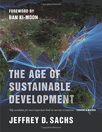 Compare Textbook Prices for The Age of Sustainable Development  ISBN 9780231173155 by Sachs, Jeffrey D.,Ki-moon, Ban