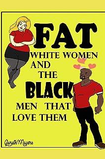 Fat White Women & the Black Men that Love them: Tyrell & Chloe (Fat White Women and the Black Men that Love them)