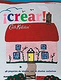 Cath Kidston. crear!: 48 proyectos de labores, con 16 diseños exclusivos: 48 Proyectos de Labores, Con 16 Disenos Exclusivos