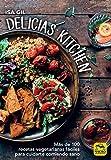 Delicias Kitchen: Más de 100 recetas vegetarianas fáciles para cuidarte comiendo sano