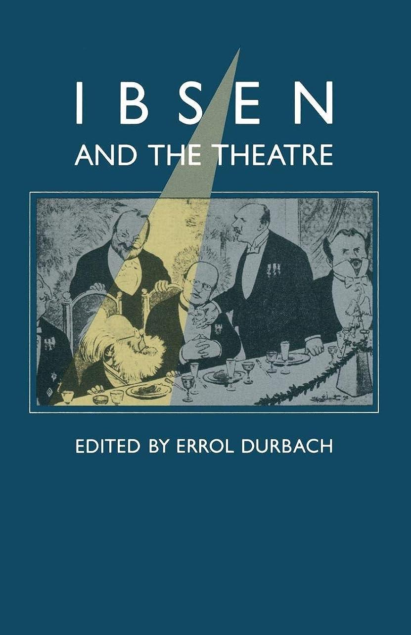 顎キルス予見するIbsen and the Theatre: Essays in Celebration of the 150th Anniversary of Henrik Ibsen's Birth